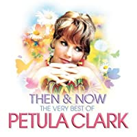 Then & Now - The Very Best Of Petula Clark