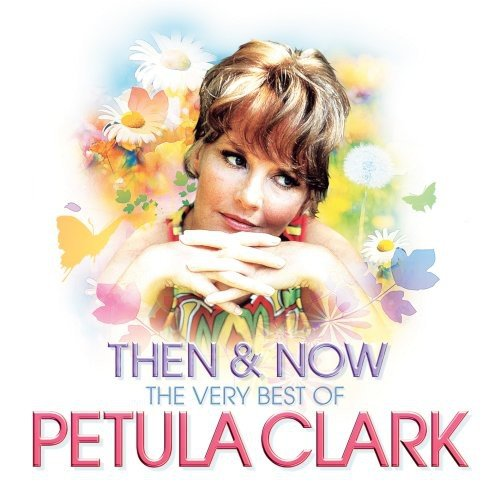 Then and Now: The Very Best of Petula Clark (Best Of Petula Clark)
