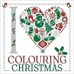 Iheart Christmas.I Heart Colouring Christmas Amazon Co Uk Various Books