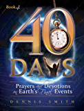 40 Days (Prayers and Devotions on Earth's Final Events)