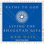 Paths to God: Living the Bhagavad Gita | Ram Dass