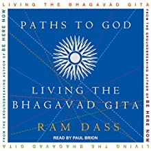 Paths to God: Living the Bhagavad Gita Audiobook by Ram Dass Narrated by Paul Brion
