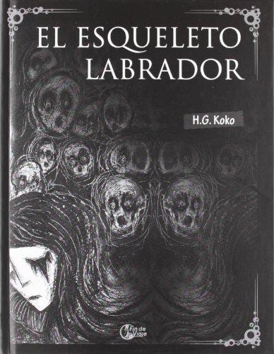 Descargar Libro Esqueleto Labrador, El ) H.g. Koko