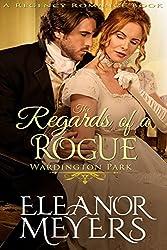 The Regards of A Rogue (Wardington Park) (A Regency Romance Book)