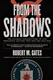 img - for From the Shadows: The Ultimate Insider's Story of Five Presidents and How They Won the Cold War by Gates, Robert M. (January 9, 2007) Paperback book / textbook / text book