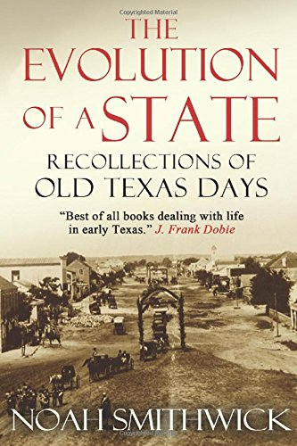 The Evolution of a State, or, Recollections of Old Texas Days pdf