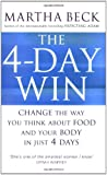 The 4 Day Win: Change the Way You Think About Food and Your Body in Just 4 Days