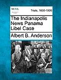 The Indianapolis News Panama Libel Case, Albert B. Anderson, 1275533019