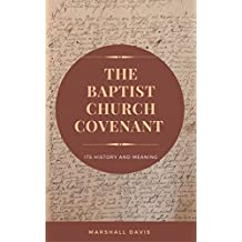 The Baptist Church Covenant: Its History and Meaning