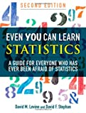 Even You Can Learn Statistics: A Guide for Everyone Who Has Ever Been Afraid of Statistics (2nd Edition), David M. Levine, David F. Stephan, 0137010591