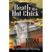 Death of a Hot Chick (A Cyd Denlinger Mystery Book 1)