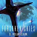 Forsaken Skies: Book One of The Silence Audiobook by D. Nolan Clark Narrated by Jack Hawkins