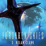 Forsaken Skies: Book One of The Silence | D. Nolan Clark
