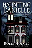 The Ghost of Marlow House (Haunting Danielle) (Volume 1)