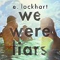 We Were Liars Hörbuch von E. Lockhart Gesprochen von: Ariadne Meyers