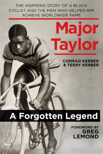 Major Taylor: The Inspiring Story of a Black Cyclist and the Men Who Helped Him Achieve Worldwide Fame cover