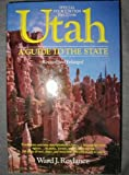 Utah : A Guide to the State, Roylance, Ward J., 0914740237