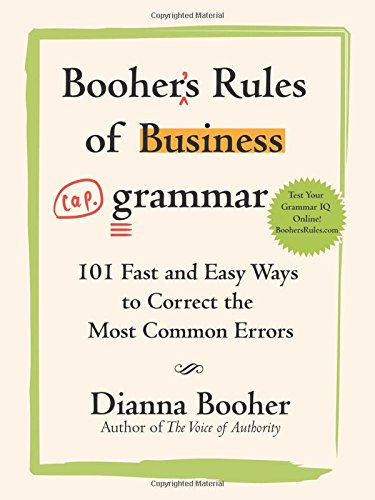 Download Booher's Rules of Business Grammar: 101 Fast and Easy Ways to Correct the Most Common Errors pdf epub