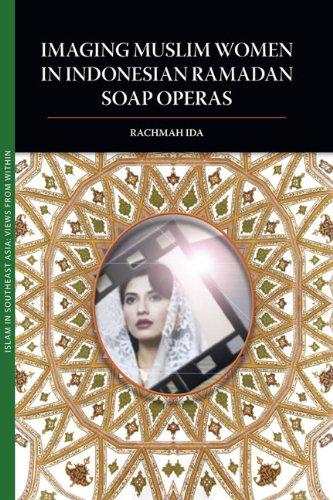 Imaging Muslim Women in Indonesian Ramadan Soap Operas