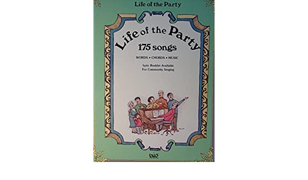 Life of the Party: 175 songs, words, chords, music: BIG3: Amazon.com ...