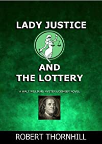 Lady Justice And The Lottery by Robert Thornhill ebook deal