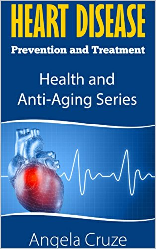 51EBkZrTqDL - Heart Disease: Prevention and Treatment (Health and Anti-Aging Book 2)