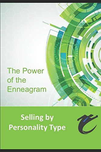 Undeniable Enneagram: Personality Selling with the Enneagram