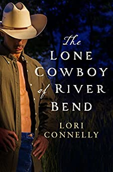 The Lone Cowboy of River Bend (The Men of Fir Mountain, Book 3) by [Connelly, Lori]