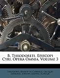 B. Theodoreti, Episcopi Cyri, Opera Omnia, Volume 3, Jacques Sirmond, 1270776274