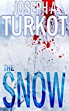 The Snow (A Post-Apocalyptic Story) (The Rain Trilogy Book 2)