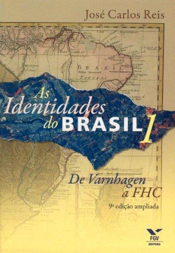 As Identidades do Brasil 1. De Varnhagem a FHC