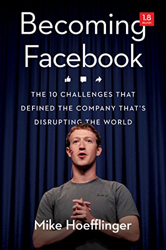 Price comparison product image Becoming Facebook: The 10 Challenges That Defined the Company That's Disrupting the World (Agency/Distributed)