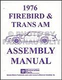 1976 PONTIAC FIREBIRD & TRANS AM FACTORY ASSEMBLY INSTRUCTION MANUAL - INCLUDES Firebird 2-door Coupe, Formula Coupe, Esprit Coupe, Trans Am Coupe 76