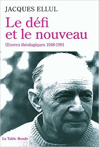 Livre gratuits Le défi et le nouveau: Œuvres théologiques (1948-1991) pdf, epub ebook