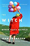 img - for The Witch: And Other Tales Re-told book / textbook / text book