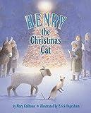 Henry the Christmas Cat by Calhoun, Mary (2004) Hardcover
