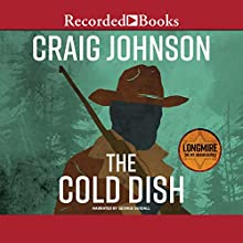 The Cold Dish: A Walt Longmire Mystery Audiobook by Craig Johnson Narrated by George Guidall