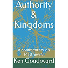 Authority & Kingdoms: A commentary on Matthew 8