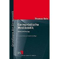 Germanistische Mediävistik: Eine Einführung (Grundlagen der Germanistik (GrG), Band 35)