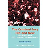 The Criminal Jury Old and New: Jury Power from Early Times to the Present Day