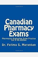 Canadian Pharmacy Exams-Pharmacist Evaluating Exam Practice Vol 2 2018: PEBC Evaluating Exam Review (Volume 2) Paperback