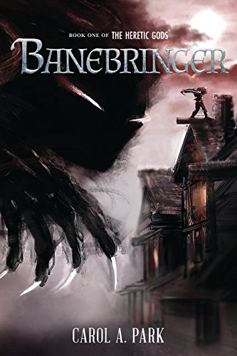 Banebringer (The Heretic Gods Book 1) by [Park, Carol A.]