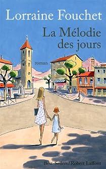 Couverture du livre La Mélodie des jours. Un dessin d'une maman et sa fille qui se promènent dans la ville ensoleillée.