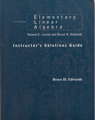 Elementary Linear Algebra, Instructor's Solution Guide, Third Edition