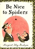 Be Nice to Spiders, Margaret Bloy Graham, 0060220732