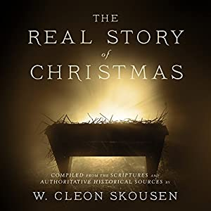 The Real Story of Christmas Audiobook | W. Cleon Skousen | Audible ...