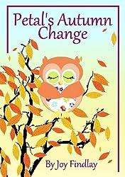 Children's Book - Petal's Autumn Change (Petal the Owl Series 7)