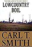 Lowcountry Boil: The Sam Larkin Trilogy Book 1 (The Sam Larkin Series)