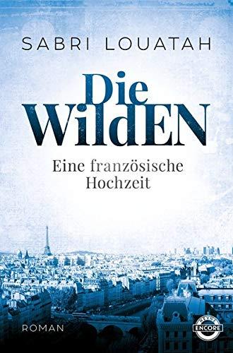 die-wilden-eine-franzsische-hochzeit-roman-die-wilden-trilogie-band-1