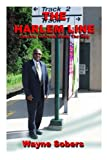 The Harlem Line: Lessons Learned Along the Way